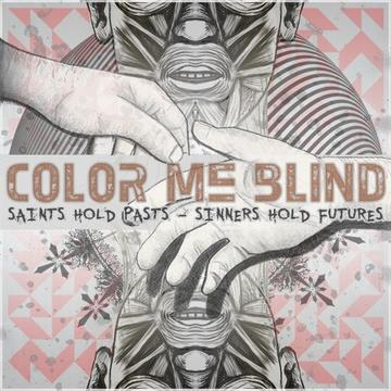 Saints Hold Pasts, by Color Me Blind on OurStage