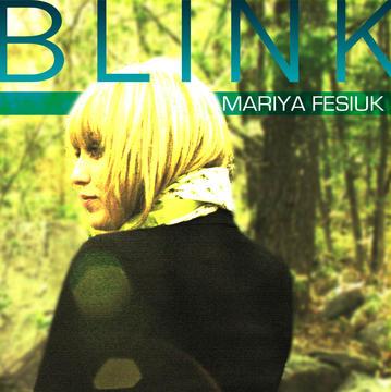 Blink, by Mariya Fesiuk on OurStage