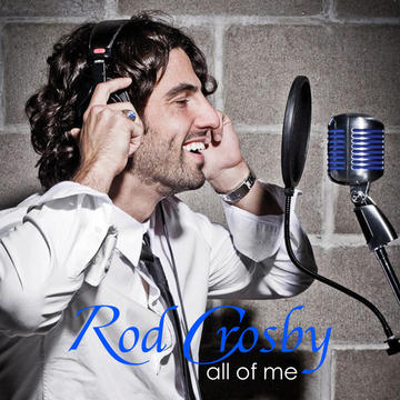 All of Me, by Rod Crosby on OurStage