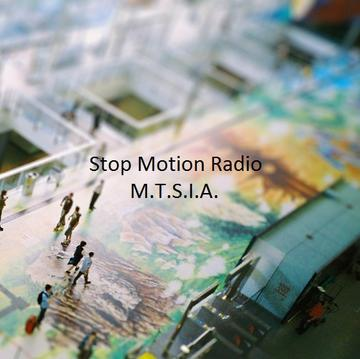 M.T.S.I.A., by Stop Motion Radio on OurStage