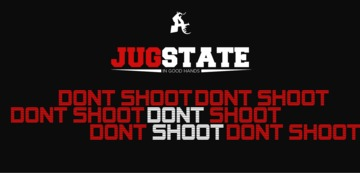 Dont Shoot, by JugState on OurStage