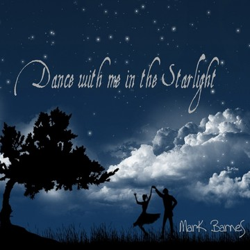 Dance with me in the Starlight, by Mark Barnes on OurStage