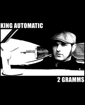 KING AUTOMATIC - 2 Gramms, by mrmudd on OurStage