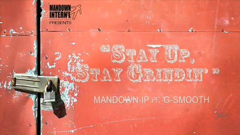 """""""Stay Up Stay Grindin', by Mandown International Productions on OurStage"""