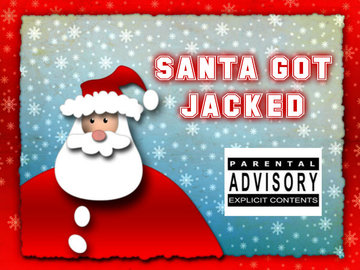 SANTA GOT JACKED, by randgame on OurStage