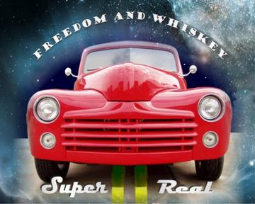 Super Real by Freedom and Whiskey, by FreedomandWhiskey on OurStage