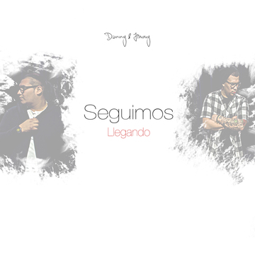 Seguimos Llegando, by Danny & Jimmy on OurStage