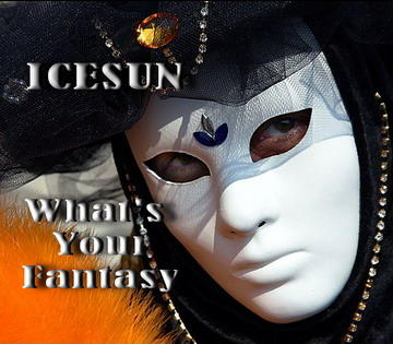 What's Your Fantasy, by IceSun on OurStage