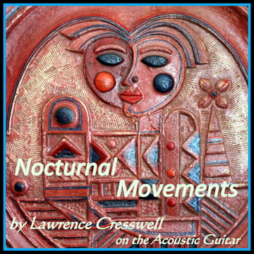 Nocturnal Movements, by Lawrence Cresswell on OurStage