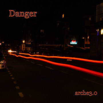 Danger, by arche3.0 on OurStage