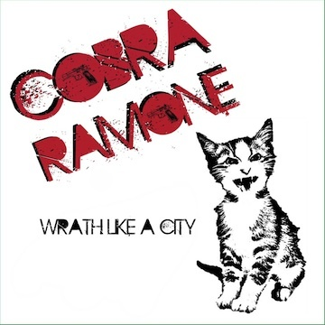 Wrath Like a City, by Cobra Ramone on OurStage