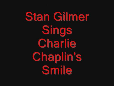Stan Gilmer Performs Charlie Chaplin's Smile, by Stan Gilmer on OurStage