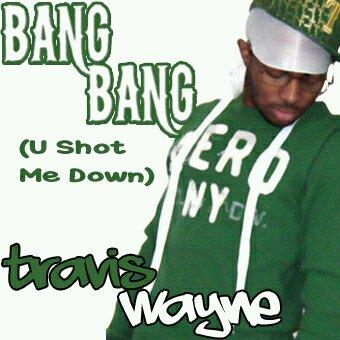 Bang Bang, by Travis Wayne on OurStage