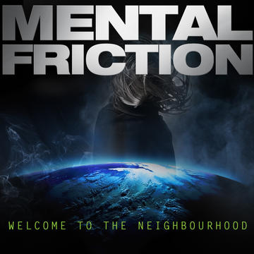 Welcome to the Neighbourhood, by Mental Friction on OurStage