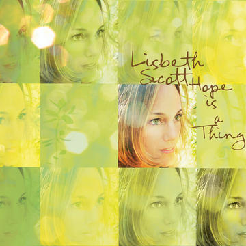 Hope Is A Thing, by Lisbeth Scott on OurStage