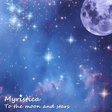 To the Moon and Stars, by Myristica on OurStage