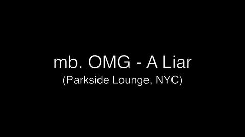 A Liar (Live @ PArkside Lounge) , by mb.OMG on OurStage