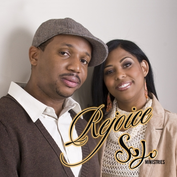 Rejoice!!, by SoJo Ministries on OurStage