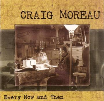 Every Now and Then, by Craig Moreau on OurStage