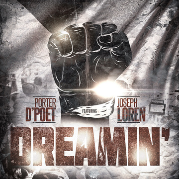 DREAMIN', by PORTER THE POET featuring JOSEPH LOREN on OurStage