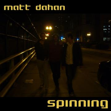 Spinning, by Matt Dahan on OurStage