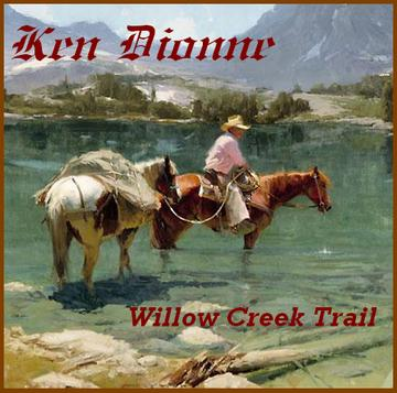 Willow Creek Trail, by Ken Dionne on OurStage
