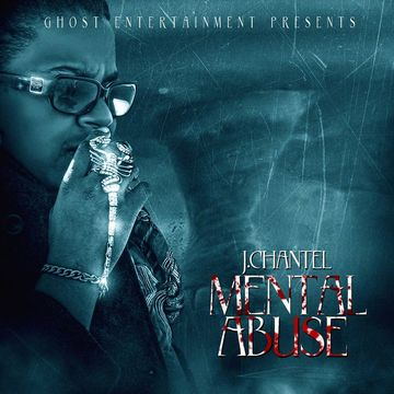 Mental Abuse, by J.Chantel on OurStage
