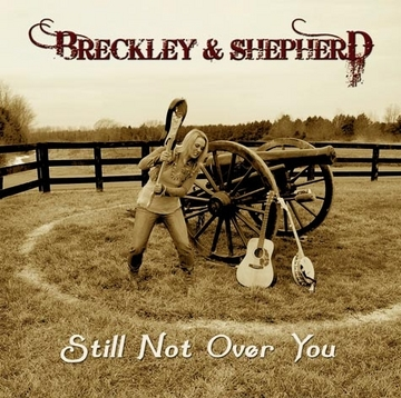 Still Not Over You, by Breckley and Shepherd on OurStage