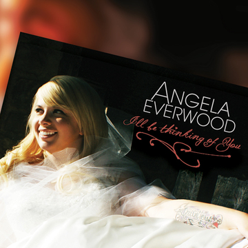 I'll Be Thinking of You, by Angela Everwood on OurStage