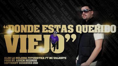 Donde Estas Querido Viejo, by Mc Valiente ft. Aldo La Melodia Futuristica on OurStage