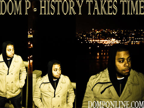 History Takes Time Official Video (Video 2 of 3 Part, by Dom P on OurStage