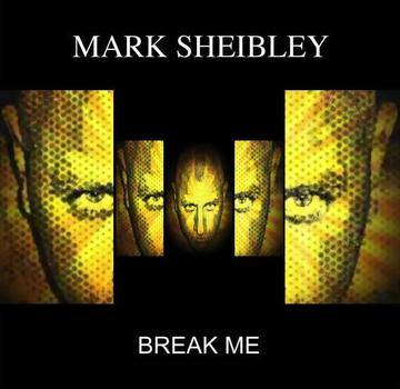 Break Me, by Mark Sheibley on OurStage