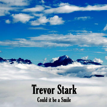 Could it be a Smile, by Trevor Stark on OurStage