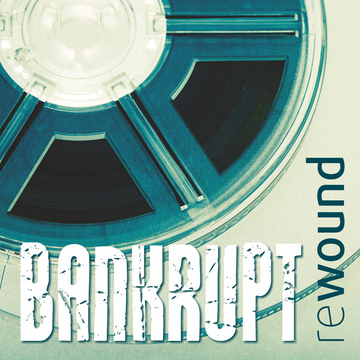 Rewound, by Bankrupt on OurStage