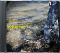Meet Me At The River, by Bob Suter on OurStage