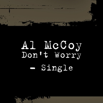 Don't Worry, by Al McCoy on OurStage