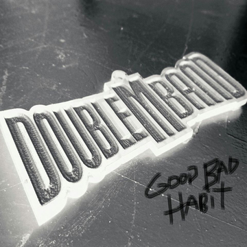 GOOD BAD HABIT DOUBLEMBAND, by DOUBLEMBAND on OurStage
