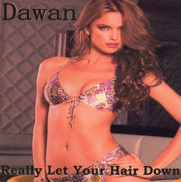 Really Let Your Hair Down, by DAWAN on OurStage