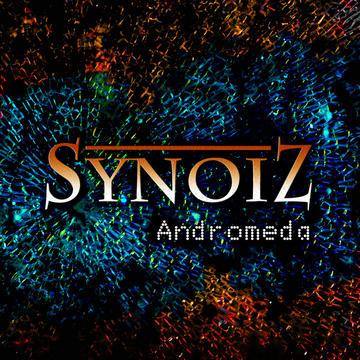 Andromeda (Single Mix), by Synoiz on OurStage