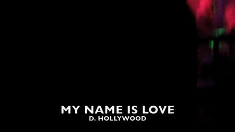 MY Name Is Love (live from club moscow), by D. Hollywood on OurStage