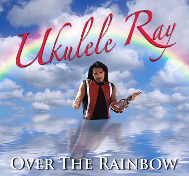 """Somewhere Over The Rainbow"", by Ukulele Ray on OurStage"
