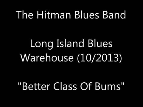 "Hitman Blues Band ""Better Class Of Bums"" live on LI Blues Warehouse, by Hitman Blues Band on OurStage"