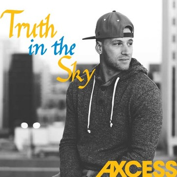 Truth In The Sky, by Axcess on OurStage