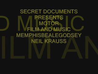 MOTOR  -  SECRET DOCUMENTS PROJECT, by memphisbealegodsey on OurStage