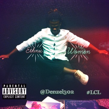 Ethnic Women (Prod. by Mr. KDN), by Denzel302 on OurStage