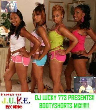 bootyshort mix, by dj lucky 773 presents!!!!! on OurStage