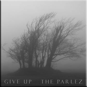 Give Up, by The Parlez on OurStage