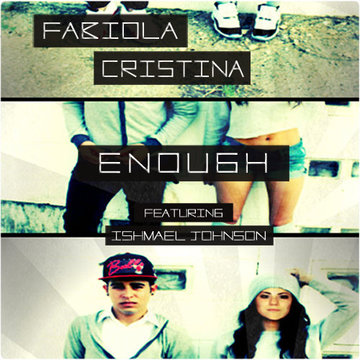 Enough Feat. Ishmael Johnson, by Fabiola Cristina on OurStage