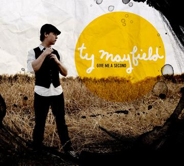 Give Me A Second, by Ty Mayfield on OurStage