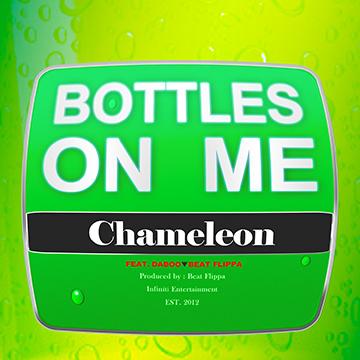 Bottles On Me, by Da Chameleon on OurStage